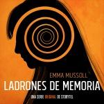 Ladrones de memoria - Emma Mussoll