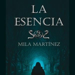 La esencia Mila Martinez