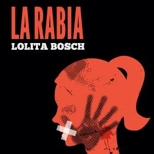 La Rabia . Lolita Bosch