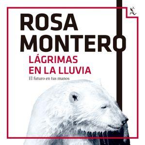 Lágrimas en la lluvia Rosa Montero