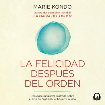 marie kondo audiolibro la felicidad despues del orden la magia del orden