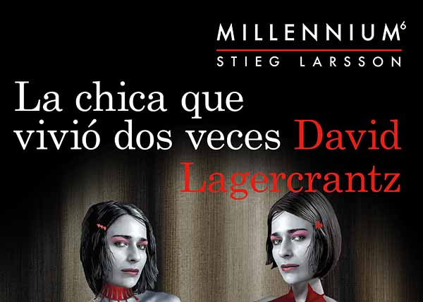 la-chica-que-vivio-dos-veces-millennium-steig-larsson